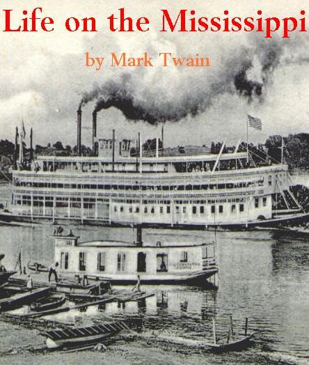 Mark Twain Life On the Mississippi River