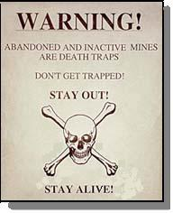 Abandoned mines are often unsafe
